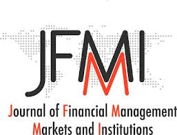 JOURNAL OF FINANCIAL MANAGEMENT, MARKETS AND INSTITUTIONS (JFMI) Permanent Call For Papers